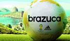 Brazuca é o nome eleito para a bola da Copa 2014