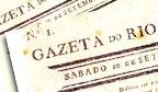Primeiro jornal do Brasil, Gazeta do Rio de Janeiro foi lançada há 204 anos